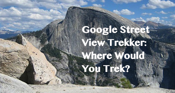 Google Street View Trekker: Where Would You Trek?
